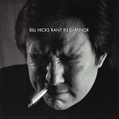 Play & Download Rant In E-Minor by Bill Hicks | Napster