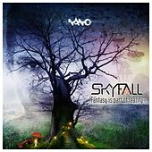 Play & Download Fantasy Is Part Of Reality - EP by Skyfall | Napster