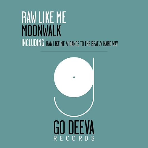 Play & Download Raw Like Me by Moonwalk | Napster