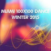 Miami 100x100 Dance Winter 2015 (30 Essential Top Hits EDM for DJ) by Various Artists