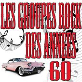 Play & Download Les groupes rock des années 60 by Various Artists | Napster