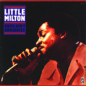 Play & Download Grits Ain't Groceries by Little Milton | Napster
