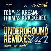 KreamKrackered  Underground Remixes, Vol. 2 by Tony Thomas