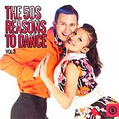 The 50s: Reasons to Dance, Vol. 3 by Various Artists