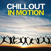 Play & Download Chillout in Motion by Various Artists | Napster