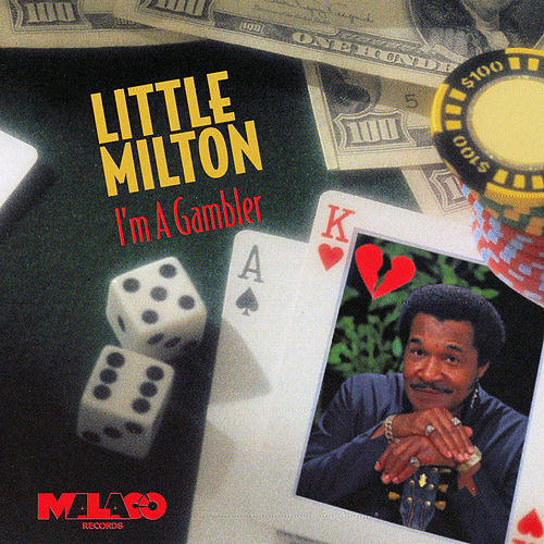 Play & Download I'm a Gambler by Little Milton | Napster