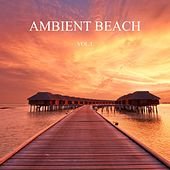 Play & Download Ambient Beach, Vol. 1 (New Age Relax Music) by Various Artists | Napster