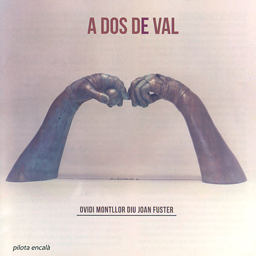 Play & Download A Dos de Val (Ovidi Montllor Diu Joan Fuster) by Ovidi Montllor | Napster