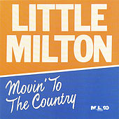 Play & Download Movin' to the Country by Little Milton | Napster