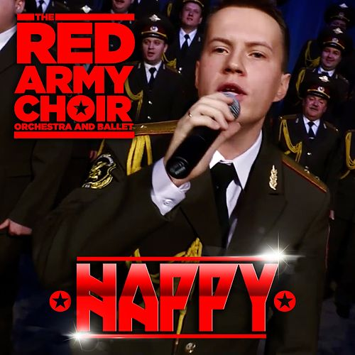 Play & Download Happy by The Red Army Choir and Band | Napster
