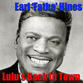 Play & Download Lulu's Back In Town by Earl Fatha Hines | Napster