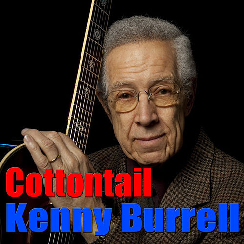 Play & Download Cottontail by Kenny Burrell | Napster