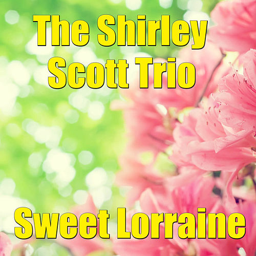 Play & Download Sweet Lorraine by Shirley Scott | Napster