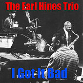 Play & Download I Got It Bad by Earl Fatha Hines | Napster