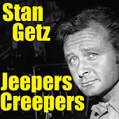 Play & Download Jeepers Creepers by Stan Getz | Napster