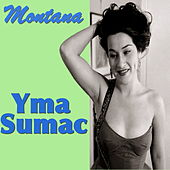 Play & Download Montana by Yma Sumac | Napster