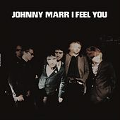 Play & Download I Feel You by Johnny Marr | Napster