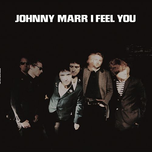 I Feel You by Johnny Marr