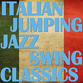 Play & Download Italian Jumping Jazz Swing Classics by Various Artists | Napster