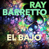 Play & Download El Bajo by Ray Barretto | Napster