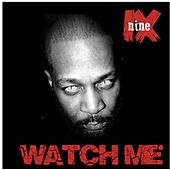 Play & Download Watch Me by Nine | Napster