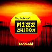 Play & Download Sing the Best of Miss Saigon by Hazzah! Karaoke | Napster