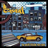 Play & Download He Still Think He Raw (DJ Fresh Presents) by Casual | Napster