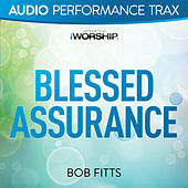 Play & Download Blessed Assurance by Bob Fitts | Napster