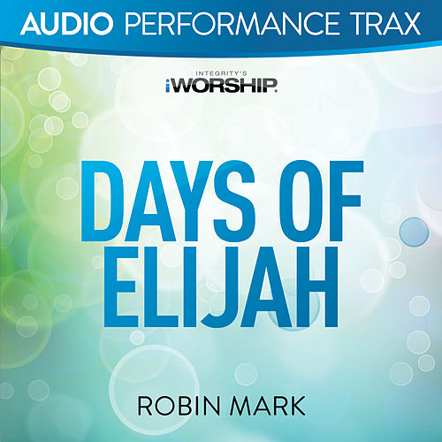Play & Download Days of Elijah by Robin Mark | Napster