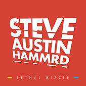 Play & Download Steve Austin Hammrd by Lethal Bizzle | Napster