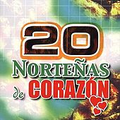 Play & Download 20 Nortenos de Corazon by Various Artists | Napster