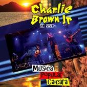 Play & Download Musica Popular Caiçara (Ao Vivo) by Charlie Brown Jr.   Napster