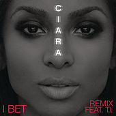 I Bet (Remix) by Ciara