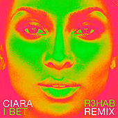 Play & Download I Bet (R3hab Remix) by Ciara | Napster
