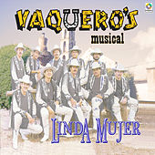 Play & Download Linda Mujer by Vaqueros Musical | Napster