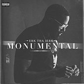 Play & Download Monumental - Single by Erk Tha Jerk | Napster