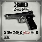 Play & Download A Gun With A Body On It by X-Raided | Napster
