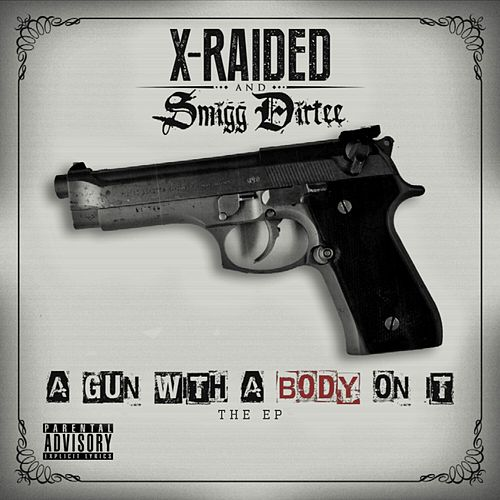 A Gun With A Body On It by X-Raided