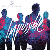 Play & Download Impossible by Building 429 | Napster