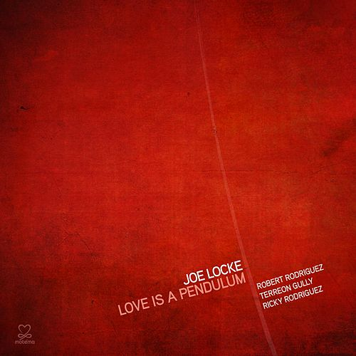 Play & Download Love Is A Pendulum by Joe Locke | Napster