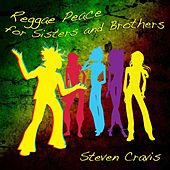 Reggae Peace for Sisters and Brothers by Steven Cravis