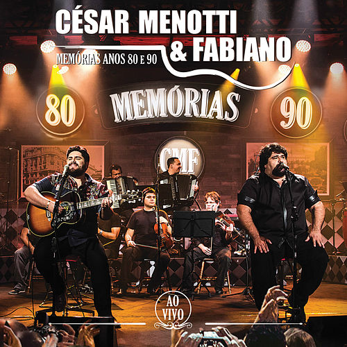 Memórias Anos 80 e 90 - Ao Vivo de César Menotti & Fabiano