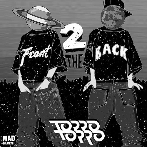 Torro Torro - Front 2 the Back by Torro Torro