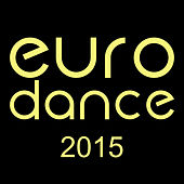 Euro Dance 2015 by Various Artists