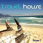 Travel House, Vol. 1 by Various Artists