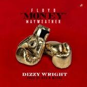 Floyd Money Mayweather by Dizzy Wright