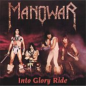 Play & Download Into Glory Ride by Manowar | Napster