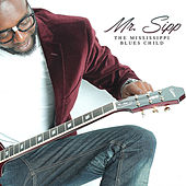 The Mississippi Blues Child de Mr. Sipp