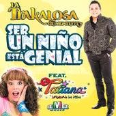 Ser un Niño Esta Genial by La Trakalosa de Monterrey