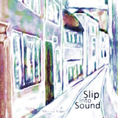 Play & Download Slip into Sound by Various Artists | Napster